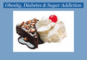 Obesity, Diabetes & Sugar Addiction